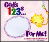 God's 123s for Me - Christine Harder Tangvald, Tony Griego