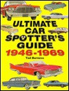Ultimate Car Spotter's Guide, 1946-1969 - Tad Burness, Krause Publications