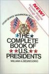 The Complete Book of U.S. Presidents - William DeGregorio
