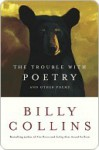 The Trouble With Poetry and Other Poems - Billy Collins