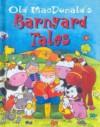 Old MacDonald's Barnyard Tales - Nicola Baxter
