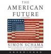The American Future (Audio) - Simon Schama, Rupert Degas