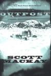 Outpost - Scott Mackay