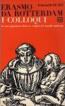 I colloqui - Desiderius Erasmus, Gian Piero Brega