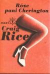Róże pani Cherington - Craig Rice, Maria Skibniewska