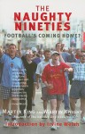 The Naughty Nineties: Football's Coming Home? - Martin King, Martin Knight, Irvine Welsh