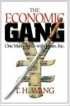 The Economic Gang: One Man's Battle With Japan, Inc. - T.H. Wang, Mark Anderson