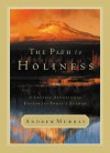 The Path to Holiness - Andrew Murray