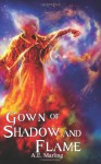 Gown of Shadow and Flame - A.E. Marling