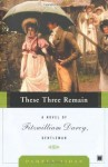 These Three Remain (Fitzwilliam Darcy Gentleman) - Pamela Aidan
