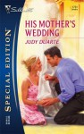 His Mother's Wedding (Silhouette Special Edition #1731) - Judy Duarte