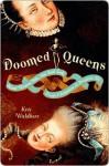Doomed Queens - Kris Waldherr