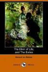 The Elixir of Life, and the Exiles - Honoré de Balzac, Clara Bell, James Waring