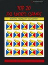 Top 20 ESL Word Games: Beginning Vocabulary Development - Marjorie Fuchs, Claudia Karabaic Sargent
