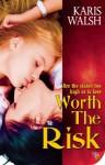 Worth the Risk - Karis Walsh