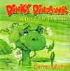 Dinky Dinosaur: Who's My Friend? - Darrell Wiskur