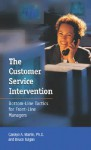 The Customer Service Intervention: Bottom-line Tactics for Front-line Managers - Carolyn A. Martin