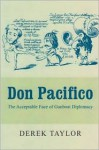Don Pacifico: The Acceptable Face of Gunboat Diplomacy - Derek Taylor