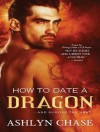 How to Date a Dragon - Ashlyn Chase, Leah Mallach