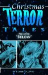 Christmas Terror Tales Presents: Below - Kevin Folliard, J.T. Molloy