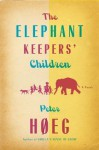 The Elephant Keepers' Children - Peter Høeg