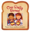 Our Daily Bread: Prayers, Graces, and Slices of Scripture - Gwen Ellis