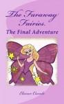 The Faraway Fairies.: The Final Adventure. (Book 13) - Eleanor Coombe