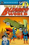 Superman: Tales of the Bizarro World - Jerry Siegel, John Forte, Wayne Boring, Curt Swan