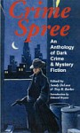 Crime Spree-An Anthology of Dark Crime and Mystery Fiction - Greg Gifune, Tim Curran, Mary SanGiovanni, Gary Jonas, Brian Hopkins, Kurt Newman, Sean Doolittle, Trey Barker, Sandy DeLuca, Brian Keene, Michael Oliveri