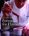 Formulas for Flavour: How to Cook Restaurant Dishes at Home - John Campbell, Heston Blumenthal