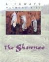 The Shawnee - Raymond Bial