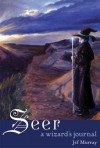 Seer: A Wizard's Journal - Jef Murray