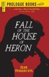 The Fall of the House of Heron - Eden Phillpotts