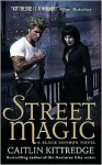 Street Magic - Caitlin Kittredge