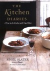 The Kitchen Diaries: A Year in the Kitchen with Nigel Slater - Nigel Slater, Jonathan Lovekin
