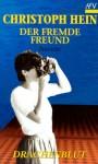 Der fremde Freund / Drachenblut - Christoph Hein