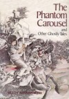 The Phantom Carousel, and Other Ghostly Tales - Ruth Ainsworth, Shirley Hughes