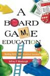 Board Game Education - Jeffrey P. Hinebaugh