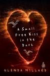 A Small Free Kiss in the Dark - Glenda Millard