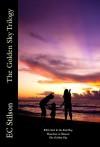 The Golden Sky Trilogy - E.C. Stilson