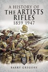 A History of the Artists Rifles 1859-1947 - Barry Gregory