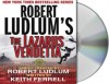 The Lazarus Vendetta - Scott Brick, Robert Ludlum, Patrick Larkin, Keith Ferrell
