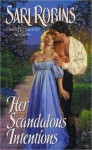 Her Scandalous Intentions - Sari Robins