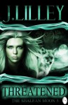 Threatened - J. Lilley