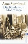 Die Kinder von Moorhusen - Arno Surminski