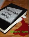 Murders By the Book - Robert W. Harris