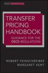 Transfer Pricing Handbook: Guidance for the OECD Regulations - Robert Feinschreiber, Margaret Kent