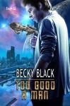 Too Good A Man - Becky Black