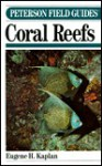 Peterson Field Guide (R) to Coral Reefs of the Caribbean & Florida - Eugene H. Kaplan, Roger Tory Peterson
