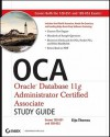 Oca: Oracle Database 11g Administrator Certified Associate Study Guide: (Exams1z0-051 and 1z0-052) - Biju Thomas